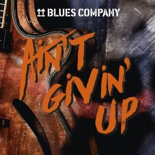 Blues Company AIN'T GIVIN' UP
